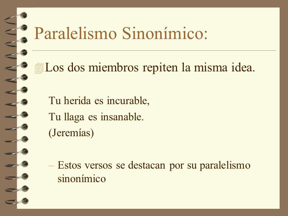 Paralelismo 4 En el paralelismo hay más armonía de pensamientos que de palabras.