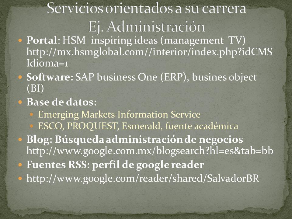Portal: HSM inspiring ideas (management TV) http://mx.hsmglobal.com//interior/index.php?idCMS Idioma=1 Software: SAP business One (ERP), busines objec