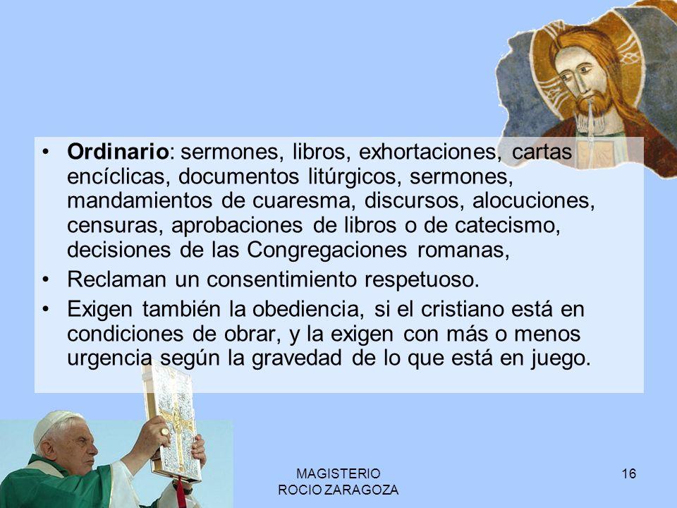 MAGISTERIO ROCIO ZARAGOZA 16 Ordinario: sermones, libros, exhortaciones, cartas encíclicas, documentos litúrgicos, sermones, mandamientos de cuaresma,