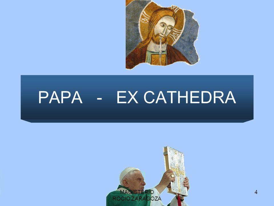 MAGISTERIO ROCIO ZARAGOZA 4 PAPA - EX CATHEDRA