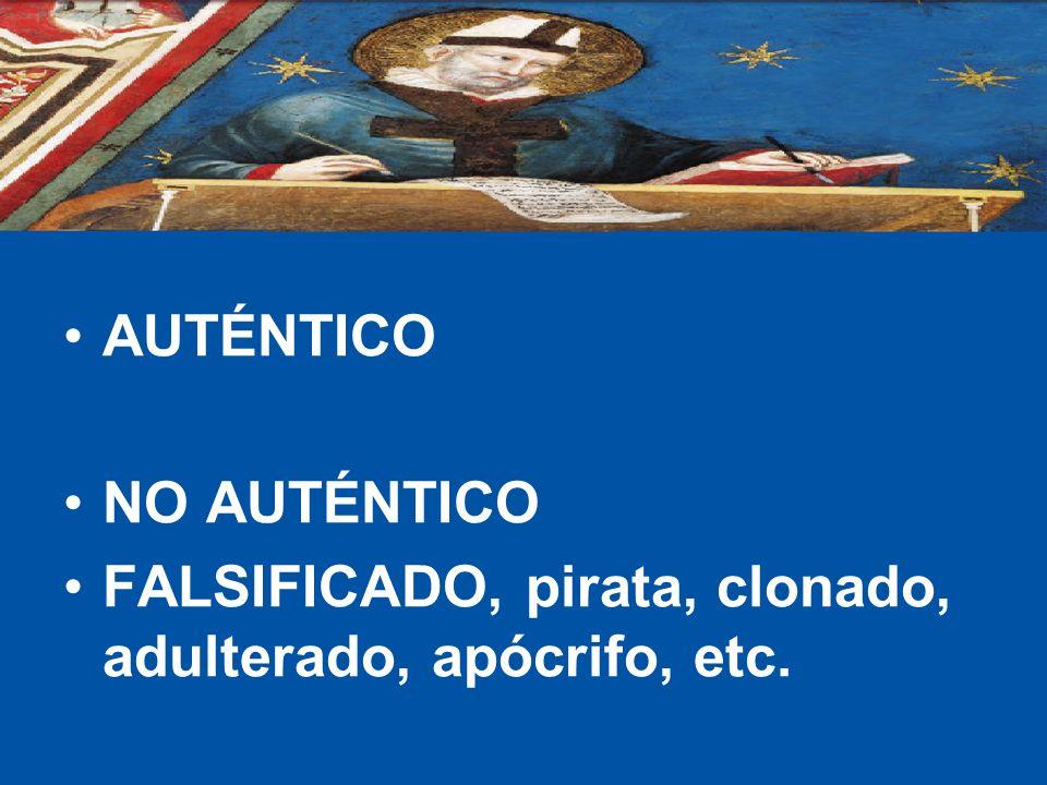 AUTÉNTICO NO AUTÉNTICO FALSIFICADO, pirata, clonado, adulterado, apócrifo, etc.