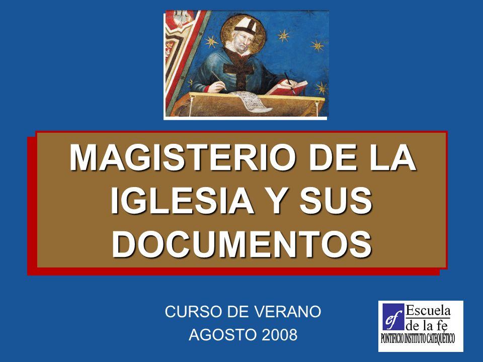 CURSO DE VERANO AGOSTO 2008 MAGISTERIO DE LA IGLESIA Y SUS DOCUMENTOS