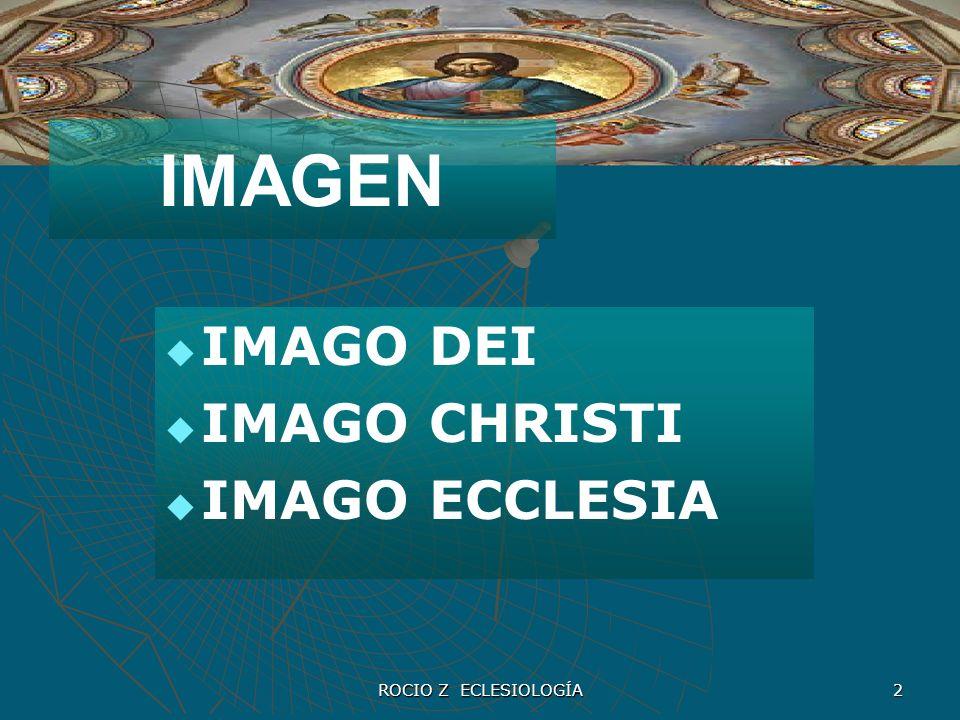 ROCIO Z ECLESIOLOGÍA 3 Partiendo de la convocación inicial por el Padre que nos llama a la participación de la comunión Trinitaria.