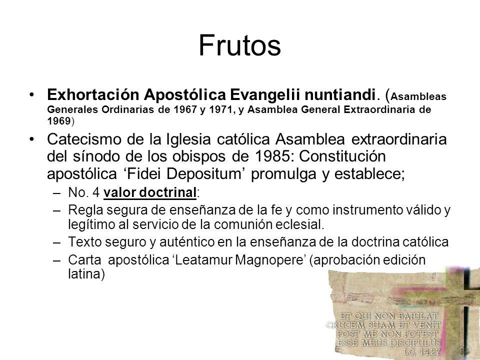 Frutos Exhortación Apostólica Evangelii nuntiandi. ( Asambleas Generales Ordinarias de 1967 y 1971, y Asamblea General Extraordinaria de 1969) Catecis