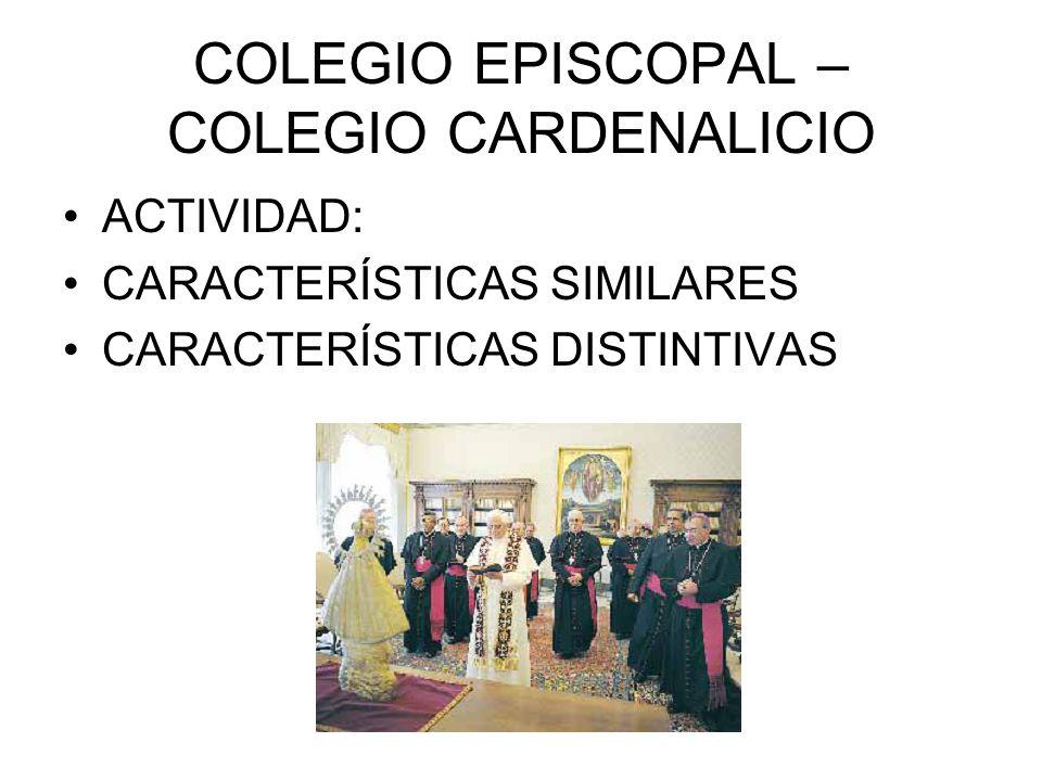 COLEGIO EPISCOPAL – COLEGIO CARDENALICIO ACTIVIDAD: CARACTERÍSTICAS SIMILARES CARACTERÍSTICAS DISTINTIVAS