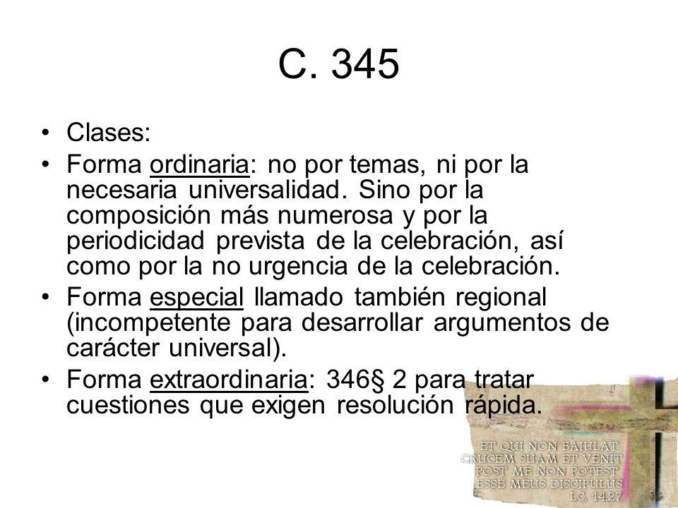 C. 345 Clases: Forma ordinaria: no por temas, ni por la necesaria universalidad. Sino por la composición más numerosa y por la periodicidad prevista d