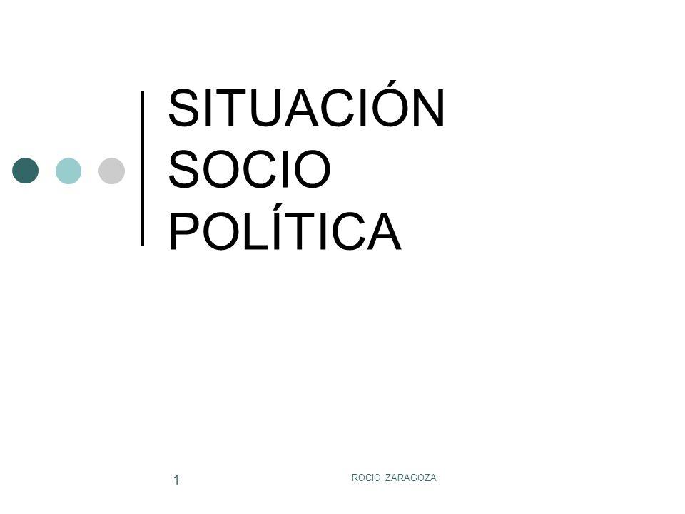 ROCIO ZARAGOZA 1 SITUACIÓN SOCIO POLÍTICA