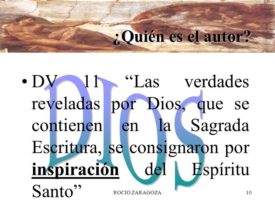 10 ¿Quién es el autor? DV 11 Las verdades reveladas por Dios, que se contienen en la Sagrada Escritura, se consignaron por inspiración del Espíritu Sa