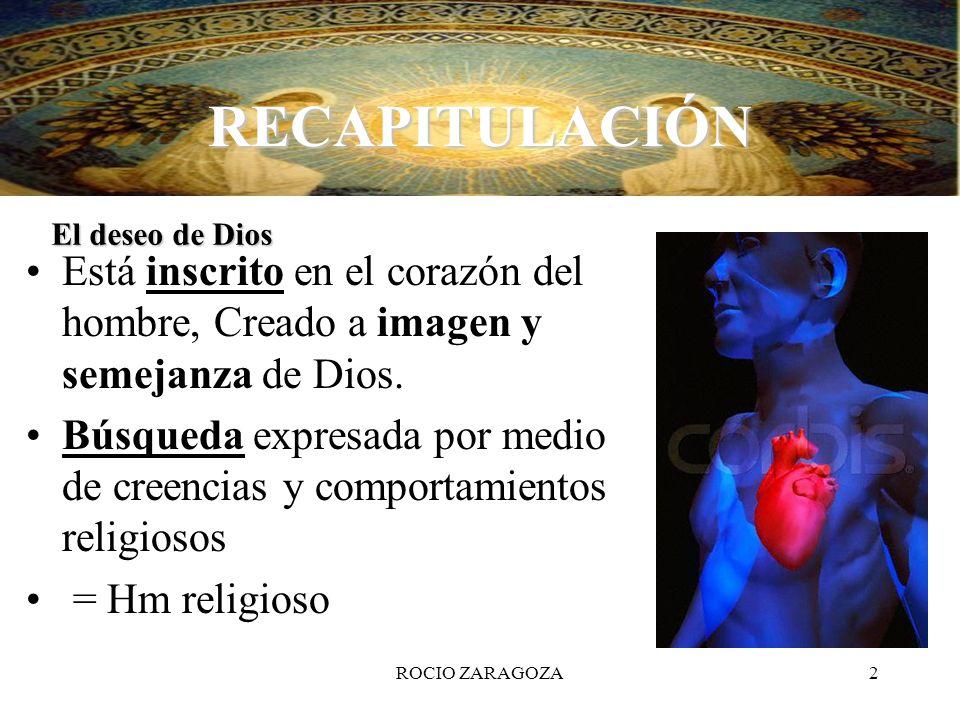 2 RECAPITULACIÓN El deseo de Dios Está inscrito en el corazón del hombre, Creado a imagen y semejanza de Dios. Búsqueda expresada por medio de creenci