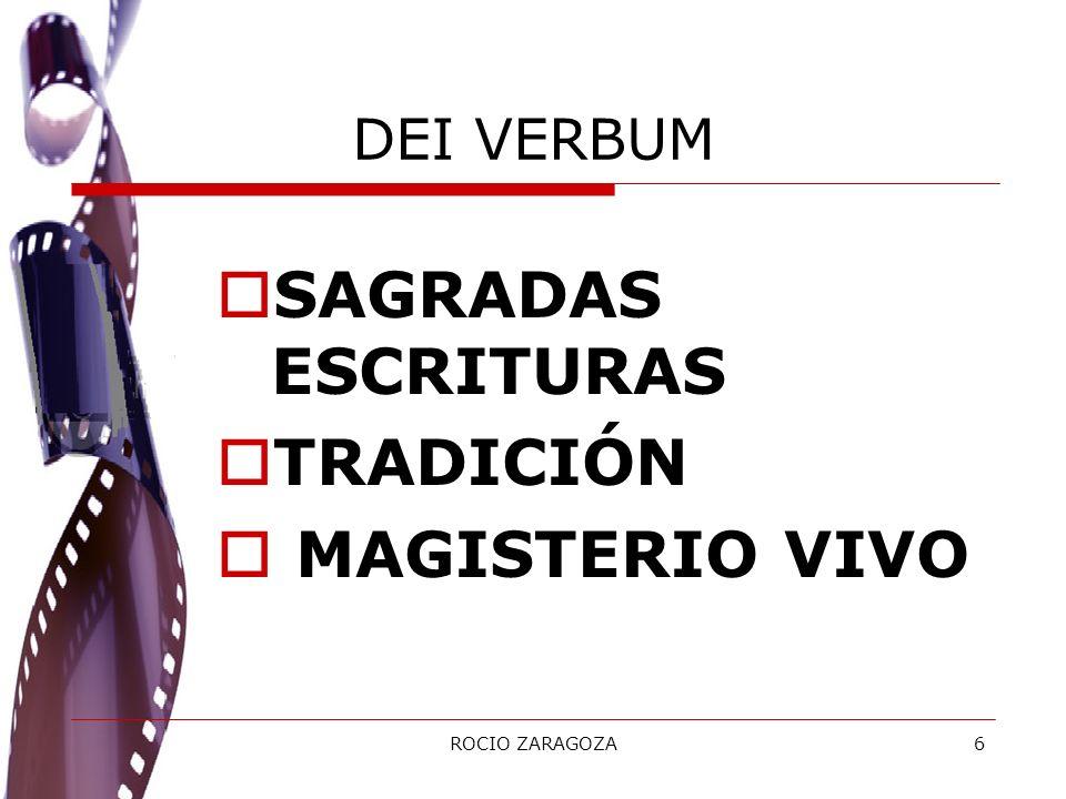 ROCIO ZARAGOZA6 DEI VERBUM SAGRADAS ESCRITURAS TRADICIÓN MAGISTERIO VIVO