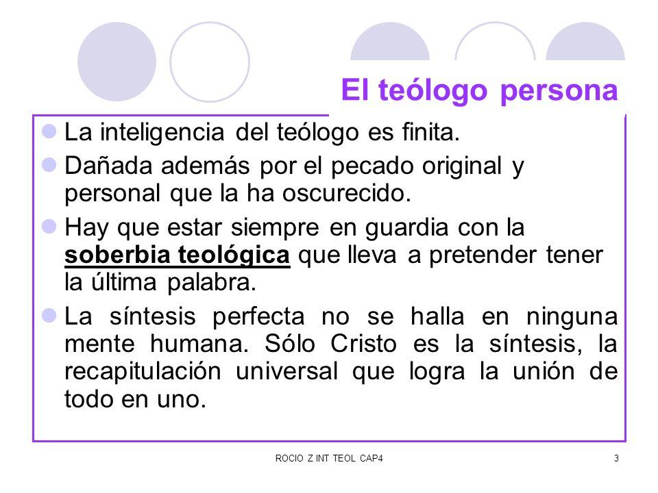 ROCIO Z INT TEOL CAP44 La teología como dato revelado, es inteligencia de la fe, supone la autoridad de Dios y es infalible.