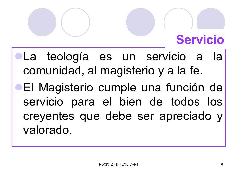ROCIO Z INT TEOL CAP47 Reciprocidad El Magisterio necesita del teólogo par servir al pueblo de Dios.