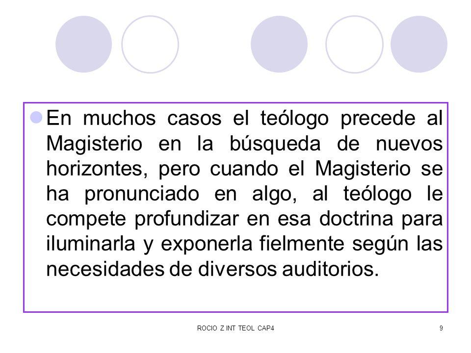 ROCIO Z INT TEOL CAP410 El teólogo debe acoger sinceramente el Magisterio.