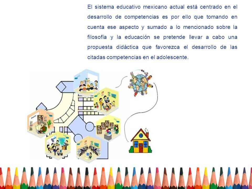 El sistema educativo mexicano actual está centrado en el desarrollo de competencias es por ello que tomando en cuenta ese aspecto y sumado a lo mencio