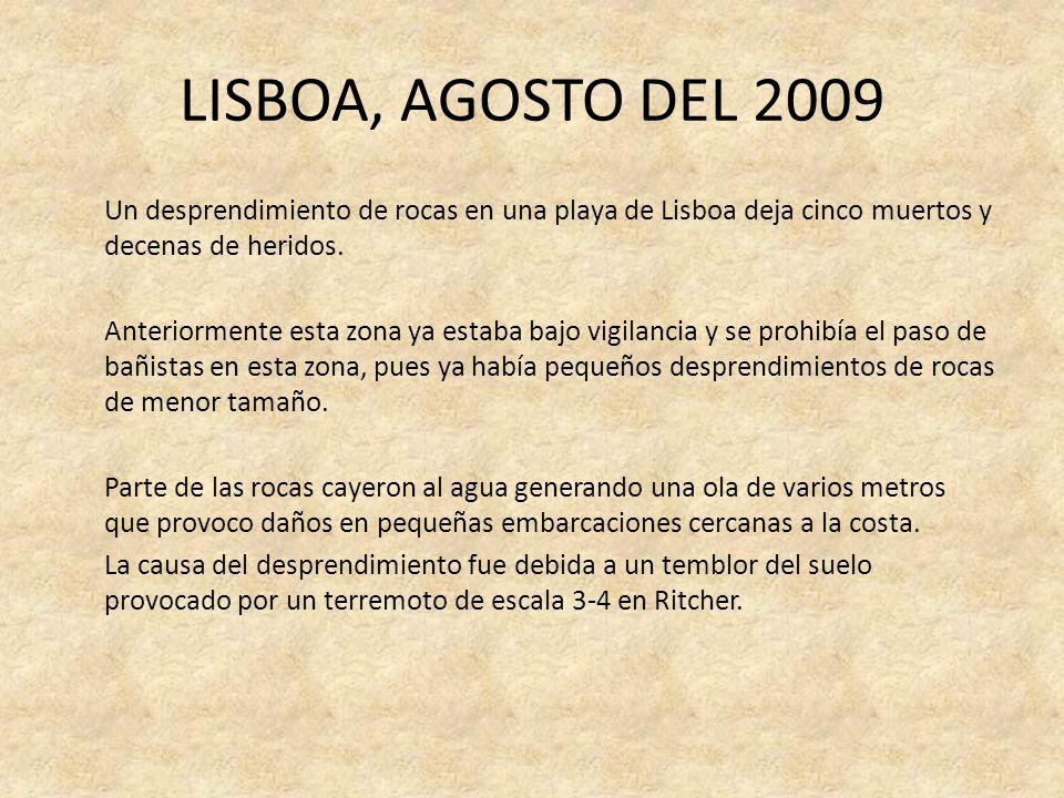 LISBOA, AGOSTO DEL 2009 Un desprendimiento de rocas en una playa de Lisboa deja cinco muertos y decenas de heridos. Anteriormente esta zona ya estaba
