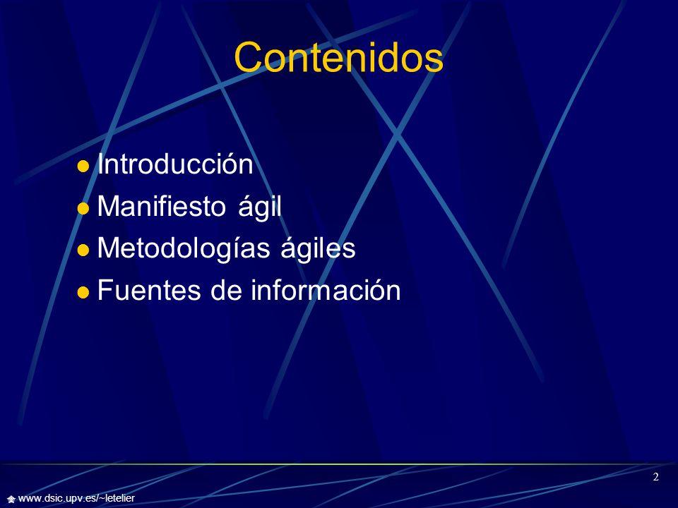 3 www.dsic.upv.es/~letelier ¿Qué es una Metodología Ágil.