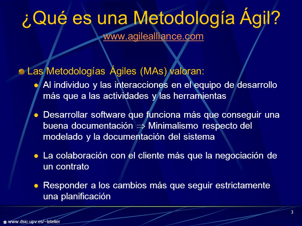 4 www.dsic.upv.es/~letelier ¿Por qué surgen las Metodologías Ágiles.