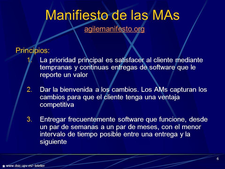 7 www.dsic.upv.es/~letelier … Manifiesto de las MAs 4.La gente del negocio y los desarrolladores deben trabajar juntos a lo largo del proyecto 5.Construir proyecto en torno a individuos motivados.