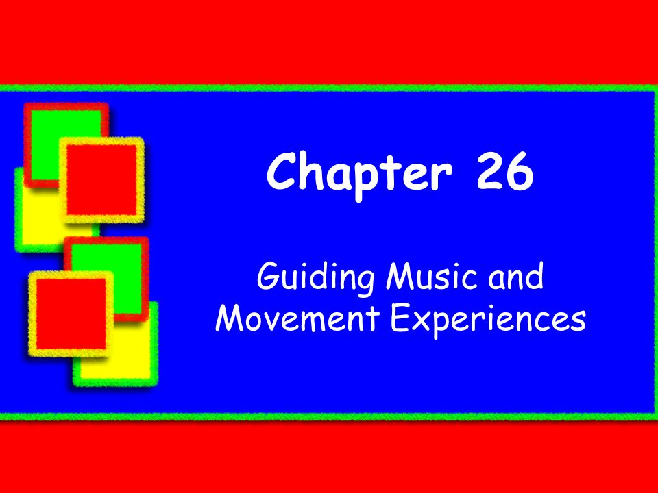 Chapter 26 Guiding Music and Movement Experiences