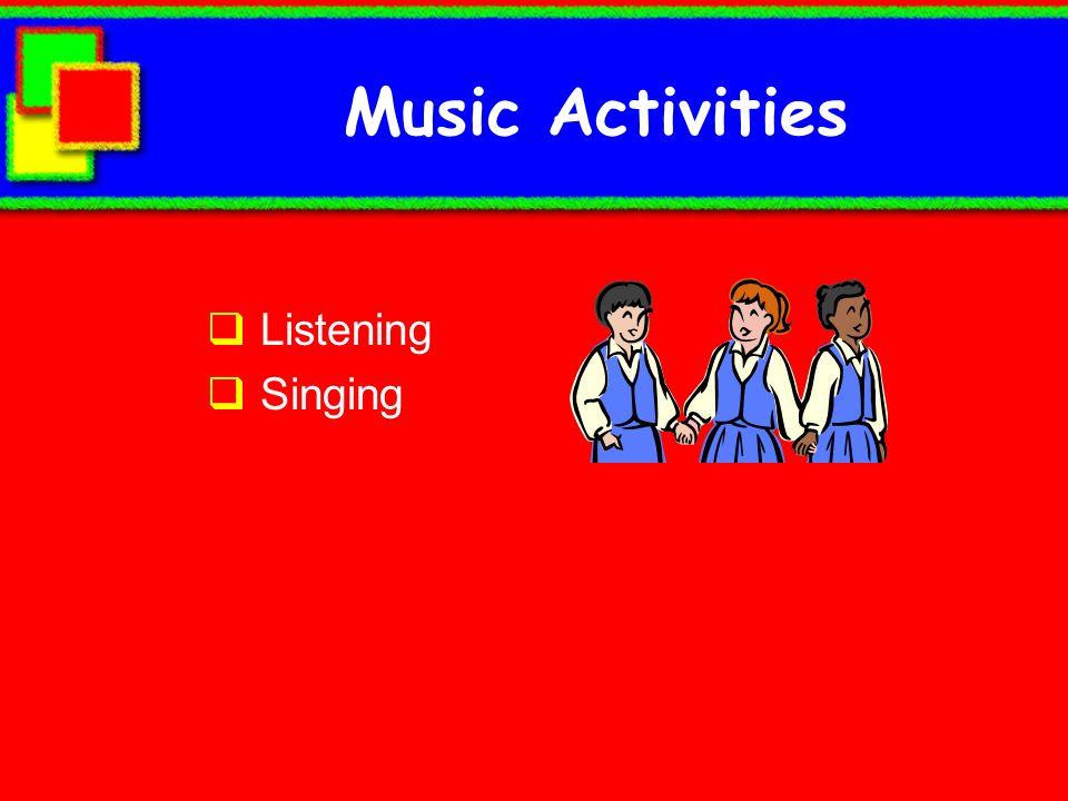 Music Activities Listening Singing