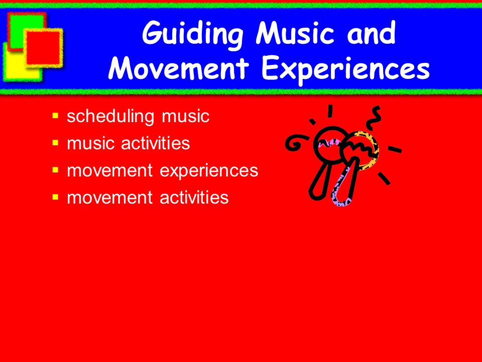 Guiding Music and Movement Experiences scheduling music music activities movement experiences movement activities
