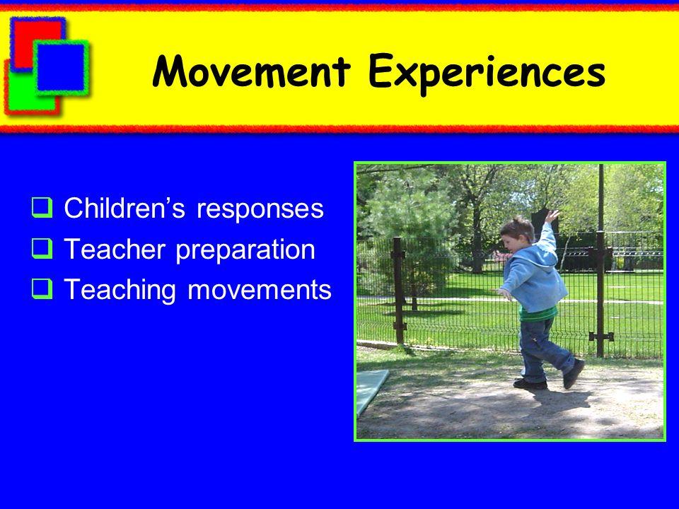 Movement Experiences Childrens responses Teacher preparation Teaching movements