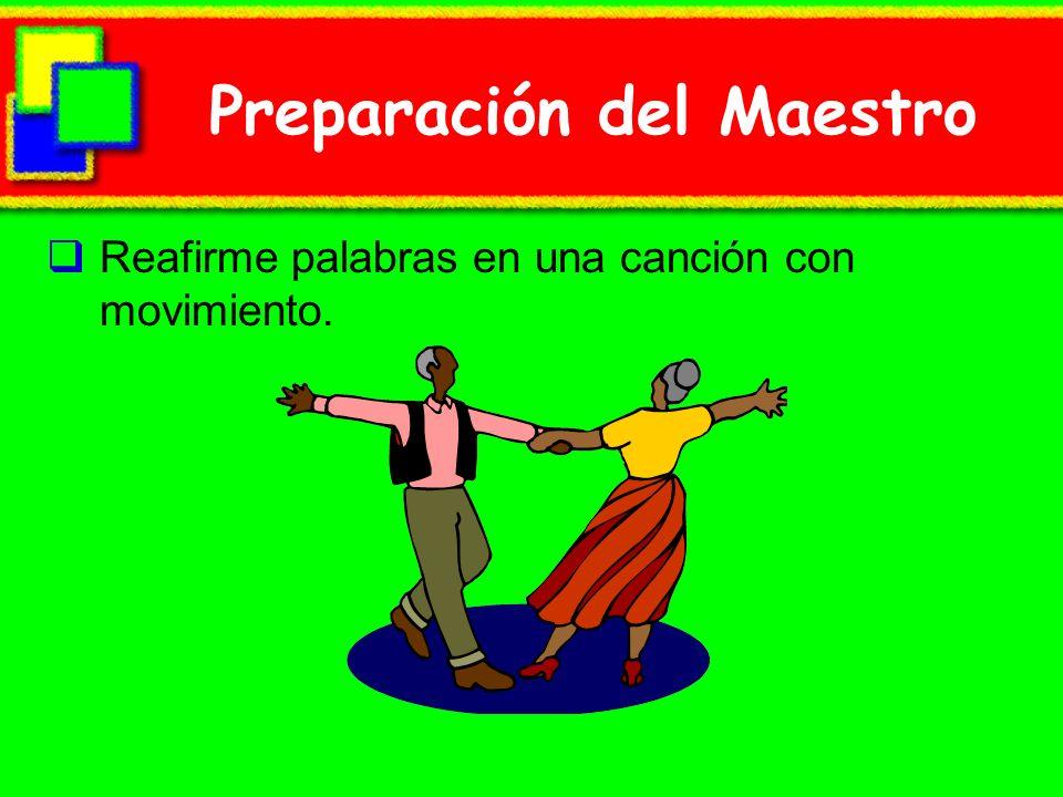 Preparación del Maestro Reafirme palabras en una canción con movimiento.