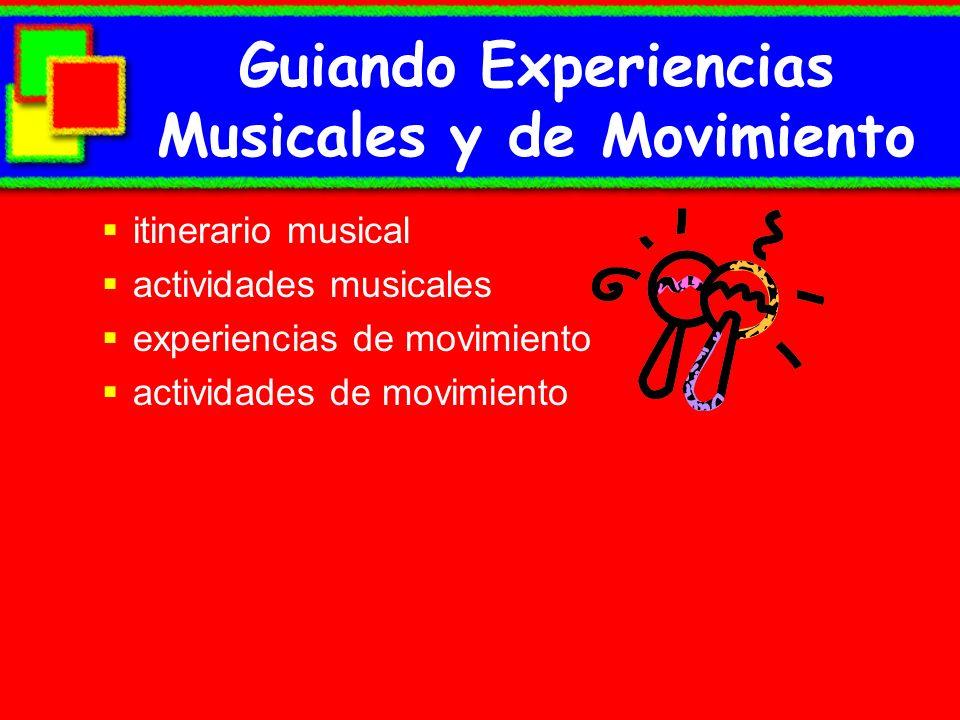 Guiando Experiencias Musicales y de Movimiento itinerario musical actividades musicales experiencias de movimiento actividades de movimiento
