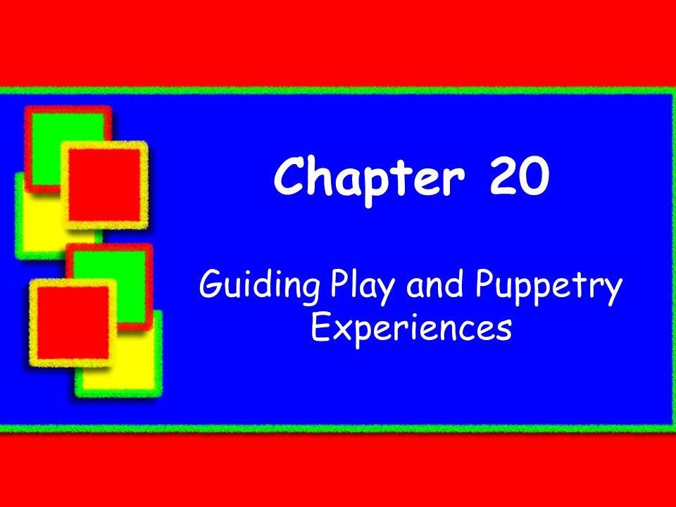 Chapter 20 Guiding Play and Puppetry Experiences