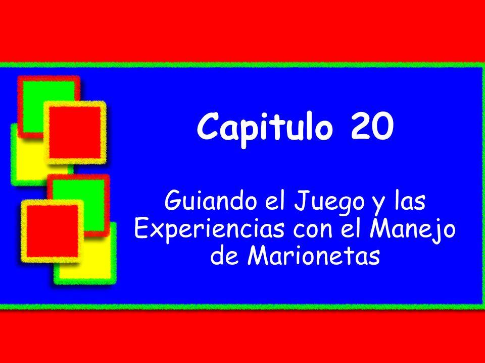 Capitulo 20 Guiando el Juego y las Experiencias con el Manejo de Marionetas