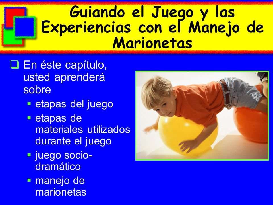 Stages of Material Use in Play Manipulative stage: the child handles props Functional stage: the child uses the prop as intended when playing with other children Imaginative stage: children do not need real props, they can think of substitutes