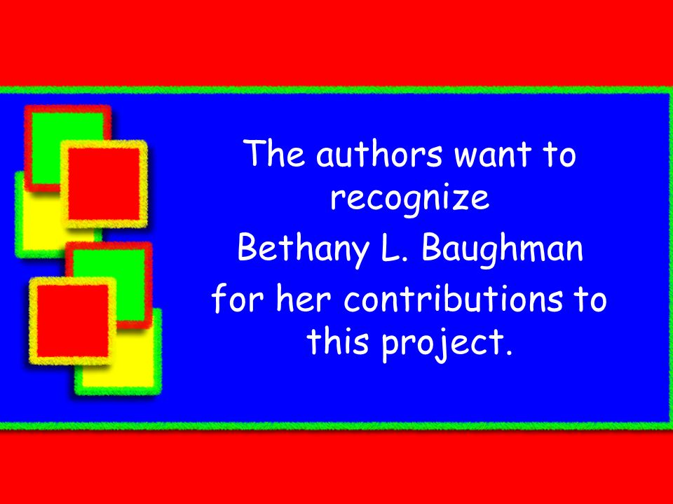 The authors want to recognize Bethany L. Baughman for her contributions to this project.