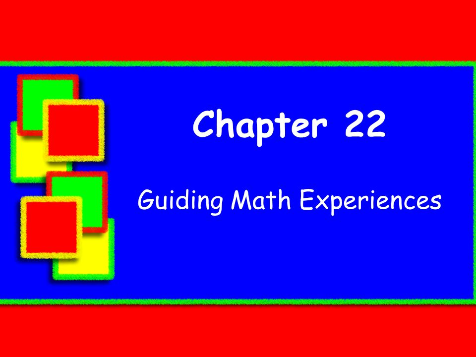 Chapter 22 Guiding Math Experiences