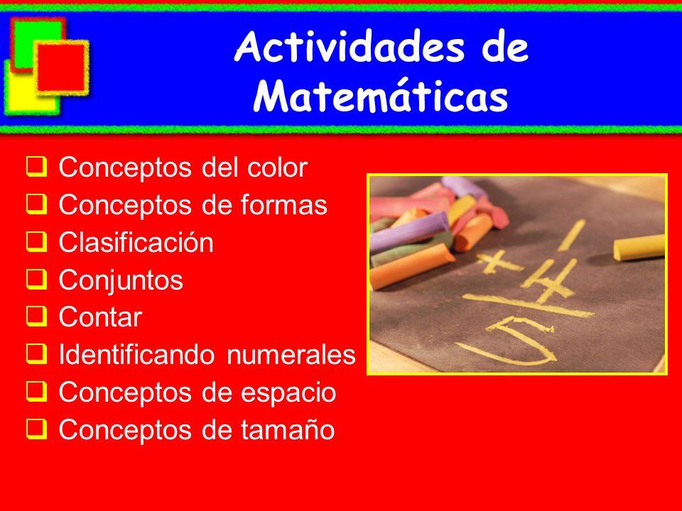 Actividades de Matemáticas Conceptos del color Conceptos de formas Clasificación Conjuntos Contar Identificando numerales Conceptos de espacio Concept