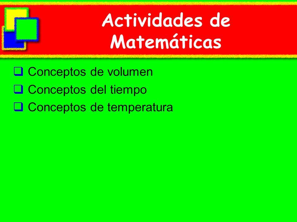 Actividades de Matemáticas Conceptos de volumen Conceptos del tiempo Conceptos de temperatura