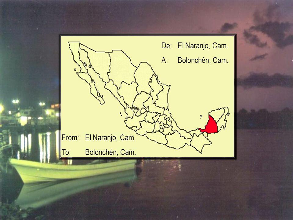De:El Naranjo, Cam. A:Bolonchén, Cam. From:El Naranjo, Cam. To:Bolonchén, Cam.