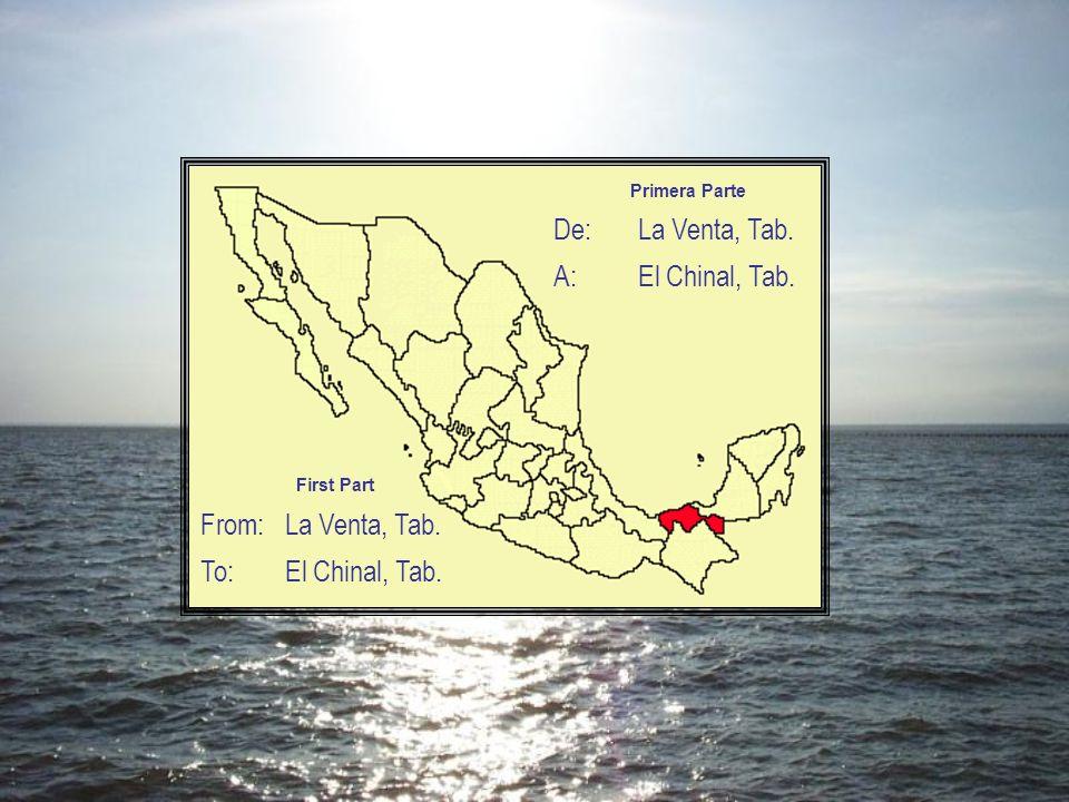Primera Parte 1La Venta 2Sánchez Magallanes 3Puerto Ceiba 4Frontera 5Jonutla 6Entronque MX 186 Visita a Chiapas Segunda Parte 7Tenosique 8El Triunfo