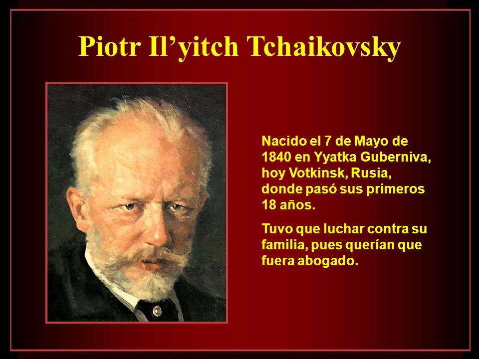 Nacido el 7 de Mayo de 1840 en Yyatka Guberniva, hoy Votkinsk, Rusia, donde pasó sus primeros 18 años.