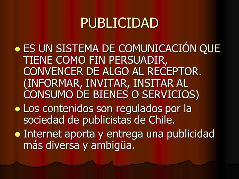 PUBLICIDAD ES UN SISTEMA DE COMUNICACIÓN QUE TIENE COMO FIN PERSUADIR, CONVENCER DE ALGO AL RECEPTOR. (INFORMAR, INVITAR, INSITAR AL CONSUMO DE BIENES
