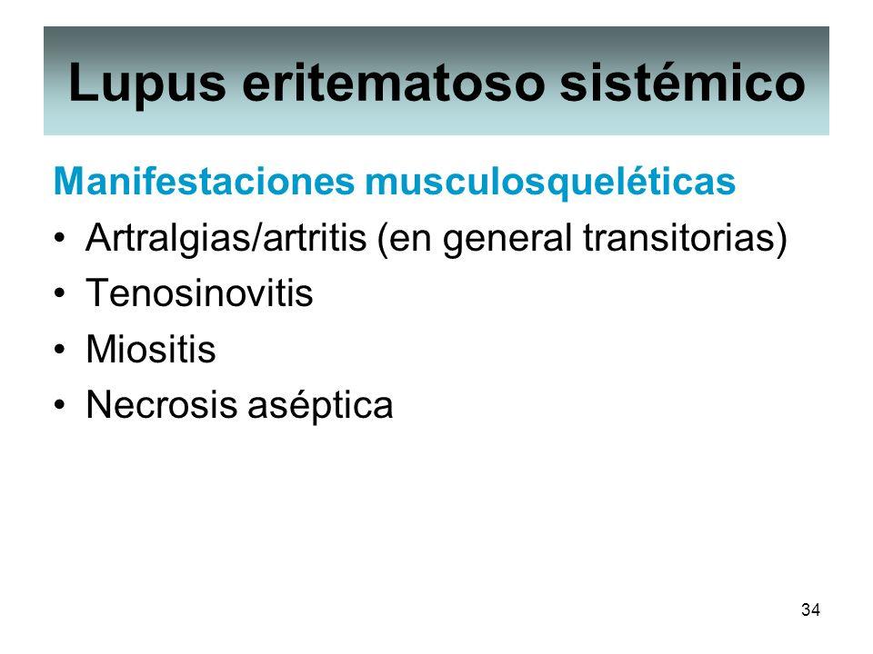 34 Lupus eritematoso sistémico Manifestaciones musculosqueléticas Artralgias/artritis (en general transitorias) Tenosinovitis Miositis Necrosis asépti