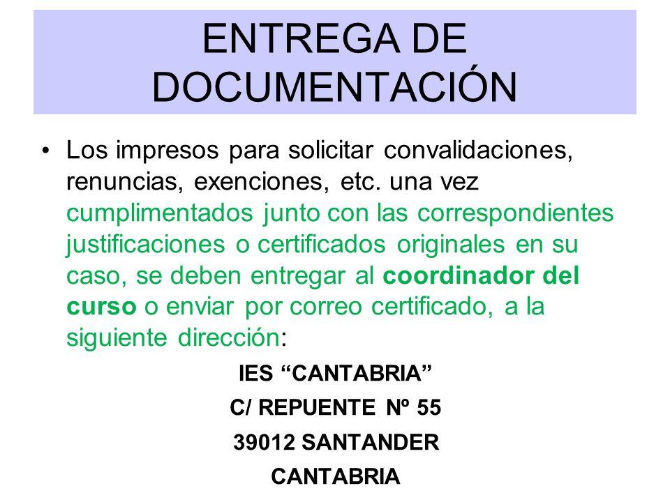 ENTREGA DE DOCUMENTACIÓN Los impresos para solicitar convalidaciones, renuncias, exenciones, etc. una vez cumplimentados junto con las correspondiente