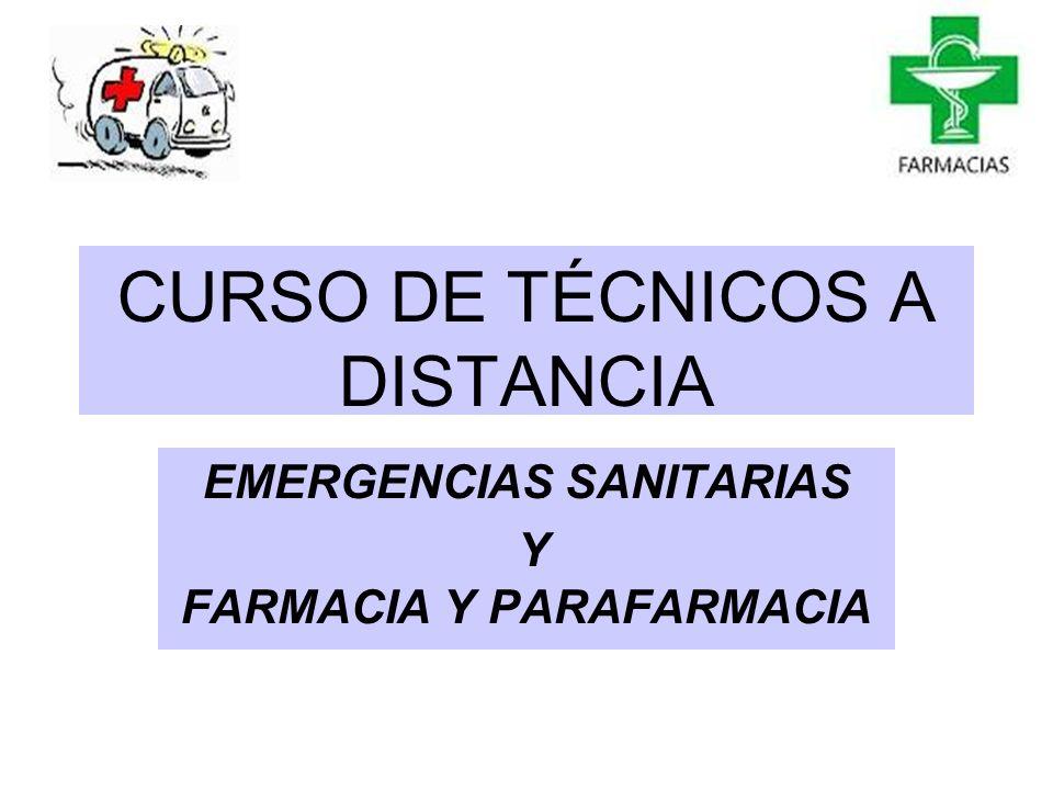 CURSO DE TÉCNICOS A DISTANCIA EMERGENCIAS SANITARIAS Y FARMACIA Y PARAFARMACIA
