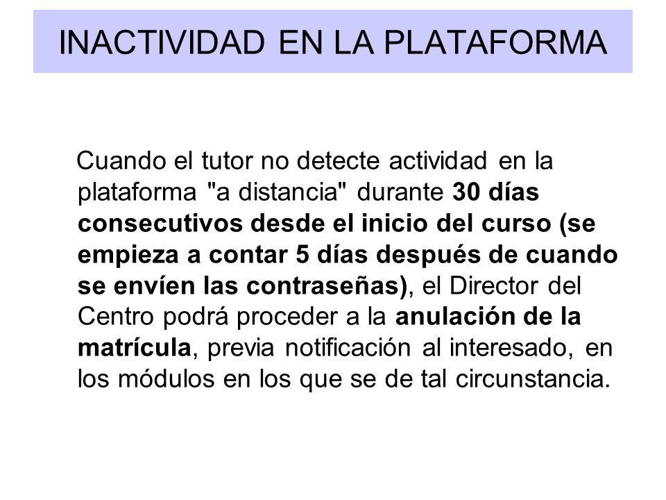 INACTIVIDAD EN LA PLATAFORMA Cuando el tutor no detecte actividad en la plataforma