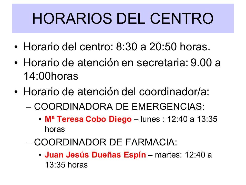 HORARIOS DEL CENTRO Horario del centro: 8:30 a 20:50 horas. Horario de atención en secretaria: 9.00 a 14:00horas Horario de atención del coordinador/a