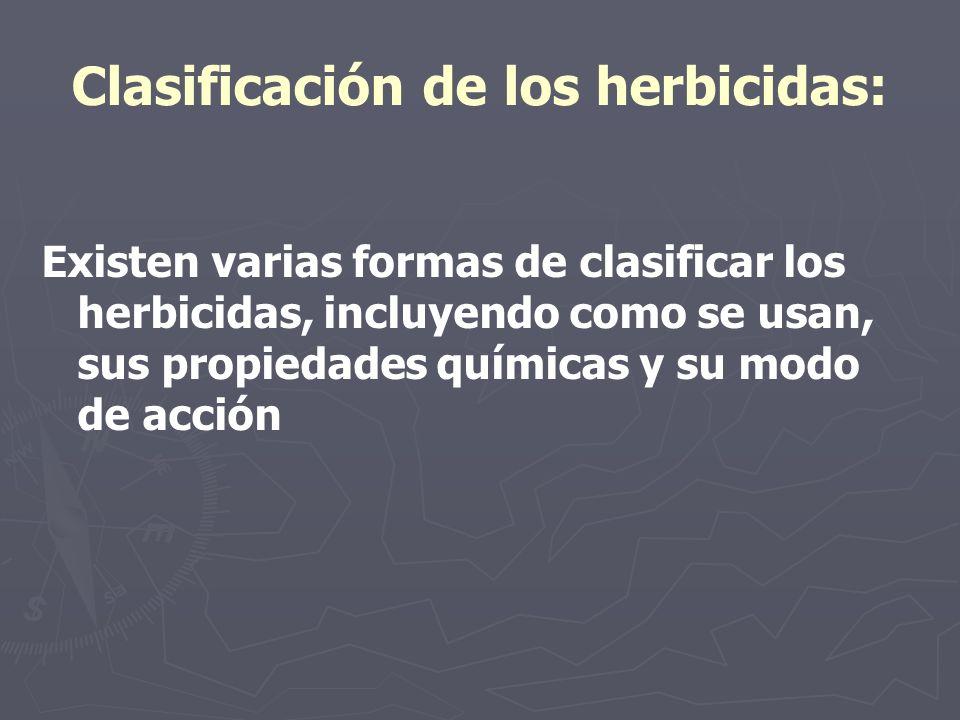 Clasificación de los herbicidas: Existen varias formas de clasificar los herbicidas, incluyendo como se usan, sus propiedades químicas y su modo de ac