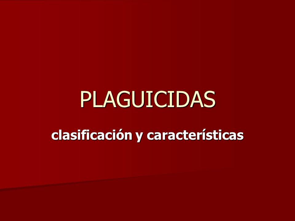 PLAGUICIDAS clasificación y características
