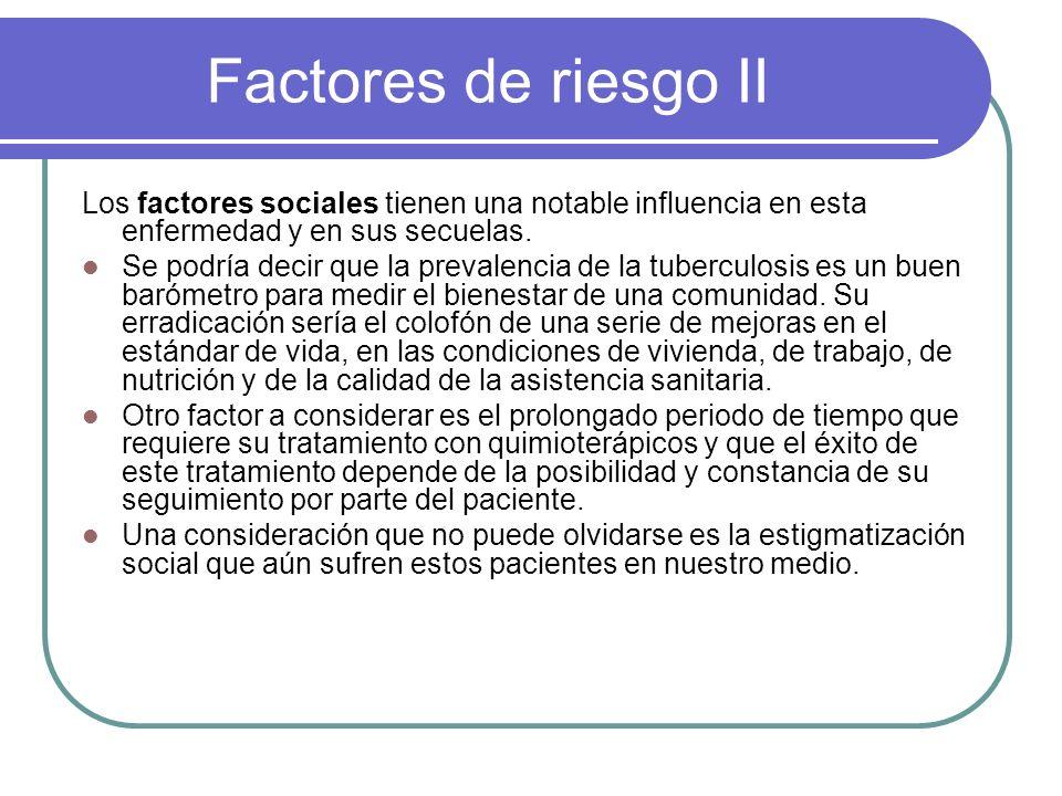 Factores de riesgo II Los factores sociales tienen una notable influencia en esta enfermedad y en sus secuelas. Se podría decir que la prevalencia de