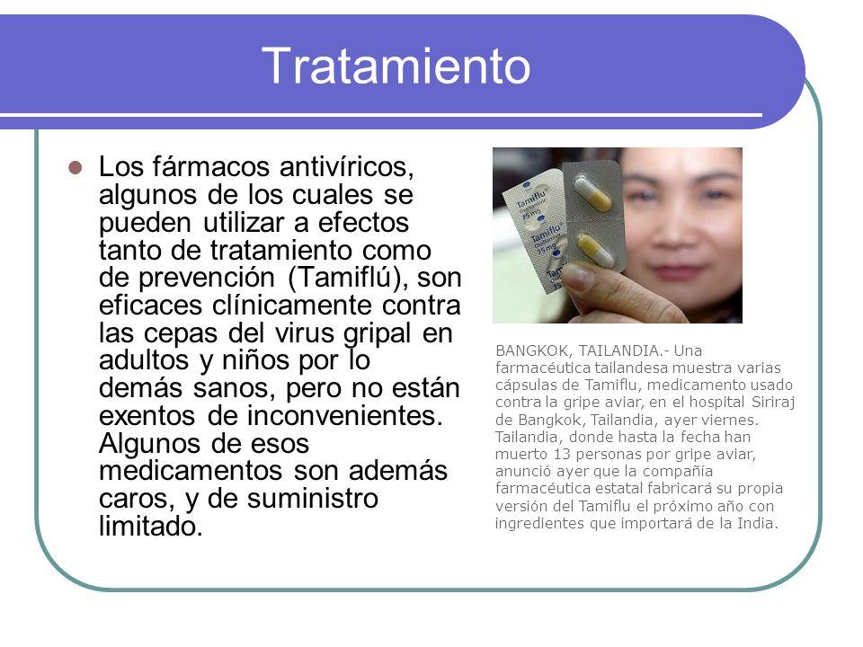 Tratamiento Los fármacos antivíricos, algunos de los cuales se pueden utilizar a efectos tanto de tratamiento como de prevención (Tamiflú), son eficac
