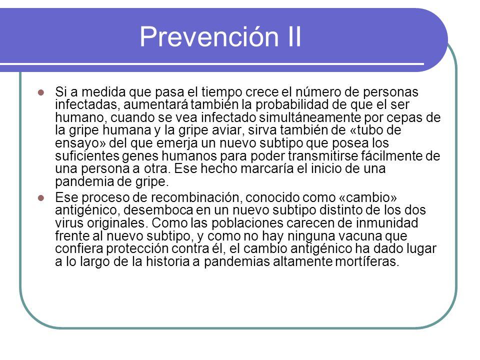 Prevención II Si a medida que pasa el tiempo crece el número de personas infectadas, aumentará también la probabilidad de que el ser humano, cuando se