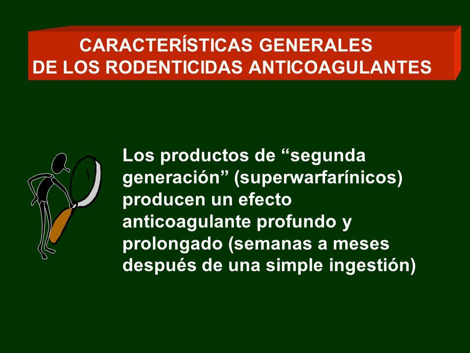 Los productos de segunda generación (superwarfarínicos) producen un efecto anticoagulante profundo y prolongado (semanas a meses después de una simple